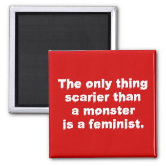The Only Thing Scarier Than A Monster ... 2 Inch Square Magnet