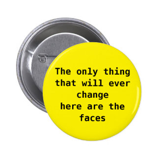 The only thing that will ever change button