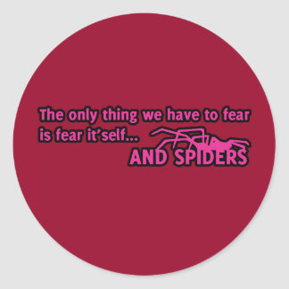 The only thing we have to fear is fear it'self and round stickers