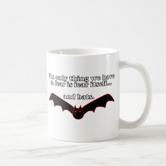 The Only Thing We Have To Fear Is Fear Itself Mugs