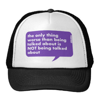 The Only Thing Worse Than Being Talked About Trucker Hat
