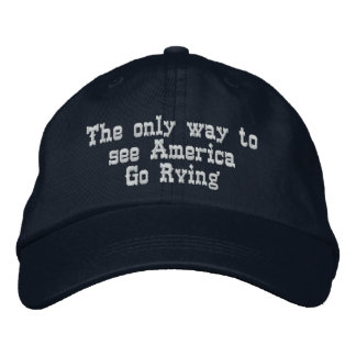 The only way to see America Go Rving Embroidered Baseball Caps