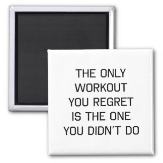 The Only Workout You Regret 2 Inch Square Magnet