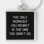 The Only Workout You Regret Silver-Colored Square Keychain