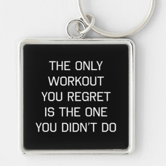 The Only Workout You Regret Keychain