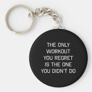 The Only Workout You Regret Key Chain