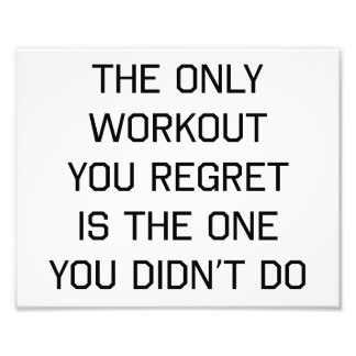 The Only Workout You Regret Photo Print
