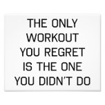 The Only Workout You Regret Photograph