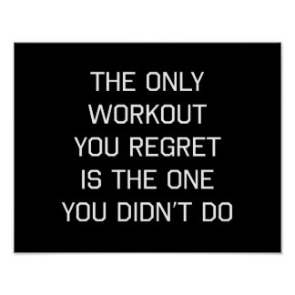 The Only Workout You Regret Print