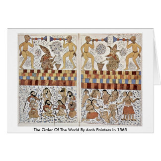 The Order Of The World By Arab Painters In 1565 Card