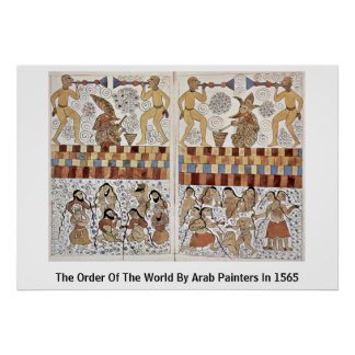 The Order Of The World By Arab Painters In 1565 Posters