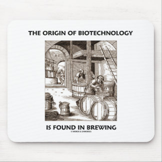 The Origin Of Biotechnology Is Found In Brewing Mouse Pad