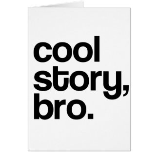 THE ORIGINAL COOL STORY BRO GREETING CARDS