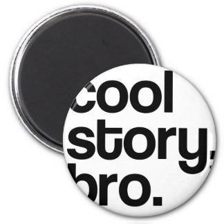 THE ORIGINAL COOL STORY BRO MAGNETS