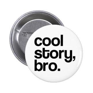 THE ORIGINAL COOL STORY BRO PINS