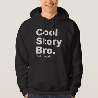 The Original Cool Story Bro. Tell it again. Pullover