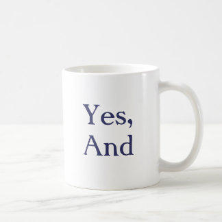 "The Original ""Yes, And"" Mug"