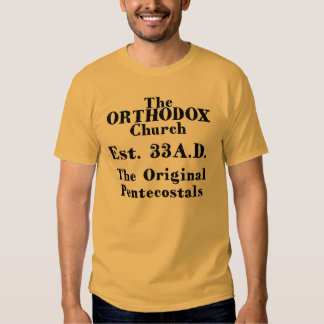 The Orthodox Church,TheOriginal Pentacostals T-shirts