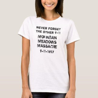 The Other 9-11. The Mountain Meadows Massacre. T-Shirt