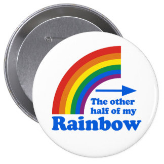 THE OTHER HALF OF MY RAINBOW (Left) Pinback Button