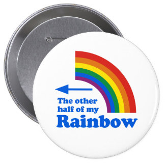 THE OTHER HALF OF MY RAINBOW (Right) Pin