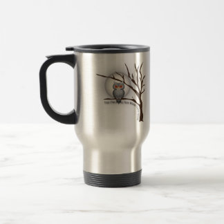 The owls are not what they seem 15 oz stainless steel travel mug
