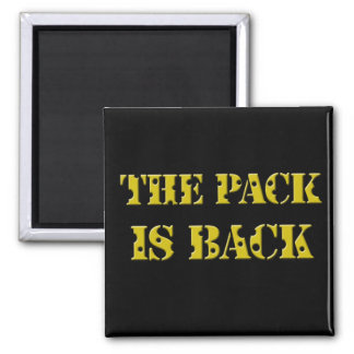 the pack is back cheese text magnet