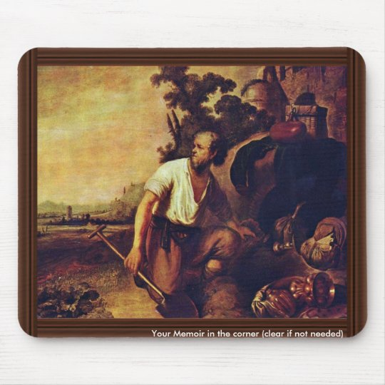 The Parable Of The Hidden Treasure. By Rembrandt Mouse Pad
