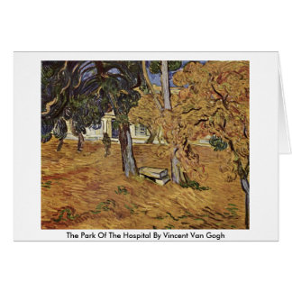 The Park Of The Hospital By Vincent Van Gogh Card