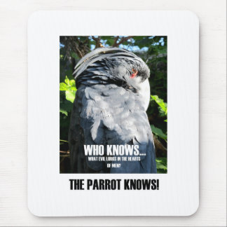 The Parrot Knows! Mouse Pad