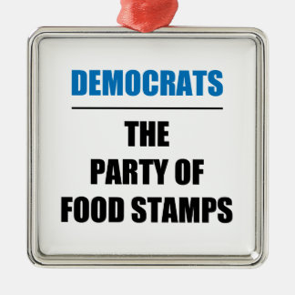 The Party of Food Stamps Metal Ornament