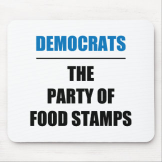The Party of Food Stamps Mouse Pads