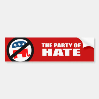 The Party of Hate Car Bumper Sticker