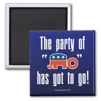 The Party of No Has Got To Go! 2 Inch Square Magnet