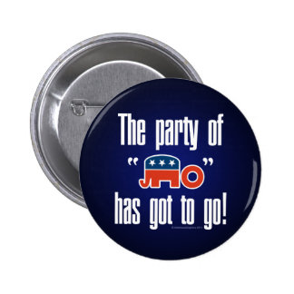 The Party of No Has Got To Go! Button