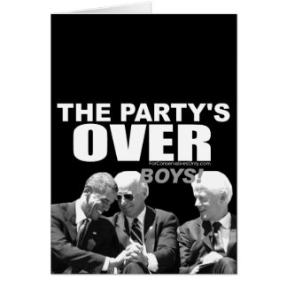 The Party's Over Boys! Card
