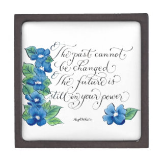 The past cannot be changed inspirational quote keepsake box