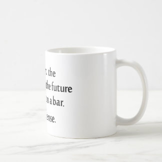 The past present and future walked into a bar coffee mugs
