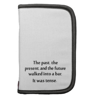 The past present and future walked into a bar planners