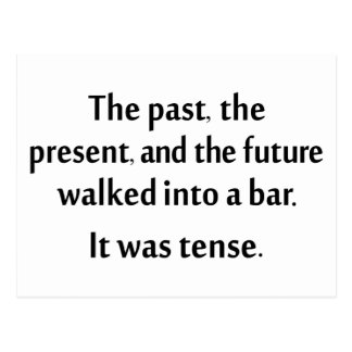 The past, present, and future walked into a bar... postcard