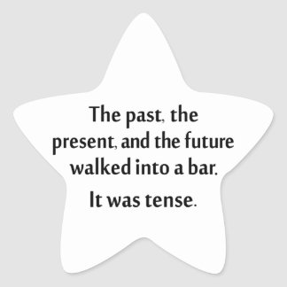The past, present, and future walked into a bar... star sticker