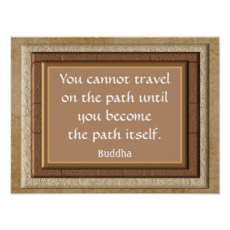 The Path Itself -- Buddha quote -- Art Print