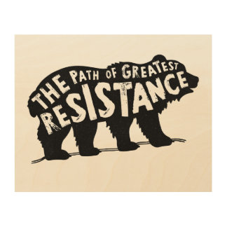 The Path of Greatest Resistance Wood Print