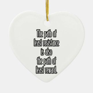 The Path of Least Resistance... Ceramic Ornament