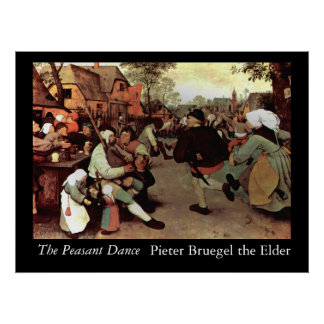 The Peasant Dance - 1568 Poster