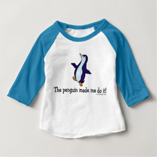 The Penguin Made Me Do it! Baby T-Shirt