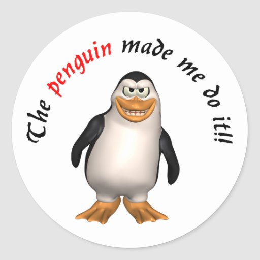 The penguin made me do it! Sticker