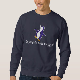 The Penguin Made Me Do it! Sweatshirt