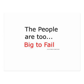 The People are too big too fail! Postcard