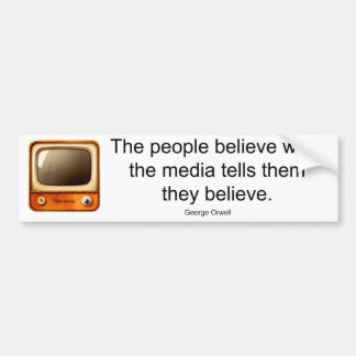 The People Believe What the Media Tells Them Bumper Sticker